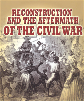Reconstruction and the Aftermath of the Civil War (Understanding the Civil War Series)