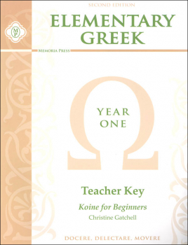 Elementary Greek Koine for Beginners Year 1 Teacher Key 2ED