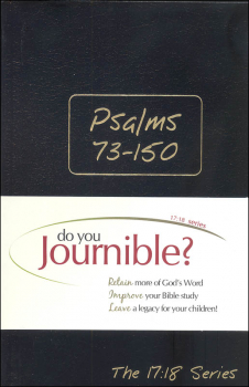 Psalms 73-150 Journible: The 17:18 Series