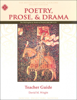 Poetry, Prose, & Drama Book One: Old English and Medieval Periods Teacher Guide Second Edition