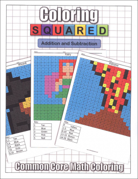Coloring Squared: Addition and Subtraction (Coloring Squared Common Core Math Coloring Books)