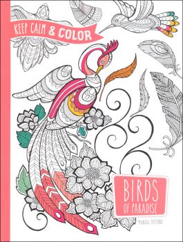 Keep Calm and Color - Birds of Paradise Coloring Book