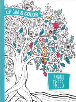 Keep Calm and Color - Tranquil Trees Coloring Book