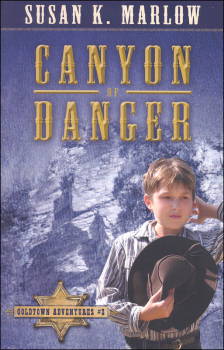 Canyon of Danger Book 3 (Goldtown Adventures)