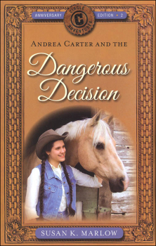 Dangerous Decision Book 2 Anniversary Edition (Circle C Adventures)