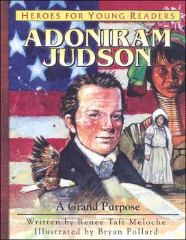 Adoniram Judson: Grand Purpose (Heroes for Young Readers)