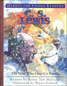 C.S. Lewis: Man Who Gave Us Narnia (Heroes for Young Readers)