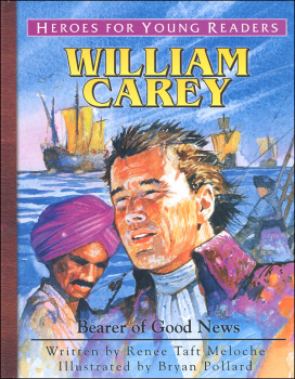 William Carey: Bearer of Good News (Heroes for Young Readers)