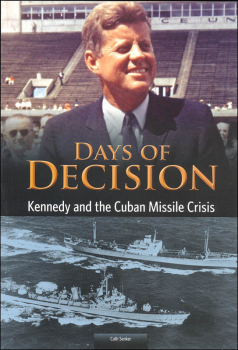Days of Decision: Kennedy and the Cuban Missile Crisis