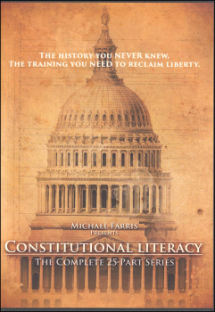 Constitutional Literacy with Michael Farris DVD 3rd Ed.