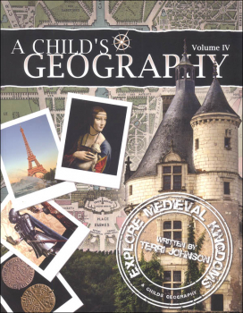 Child's Geography Volume IV: Explore Medieval Kingdoms