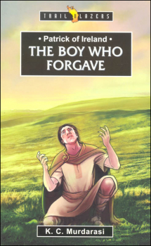 Patrick of Ireland: Boy Who Forgave (Trailblazers)