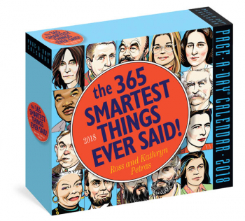 365 Smartest Things Ever Said! 2018 Calendar