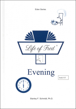 Life of Fred: Evening (Eden Series 3)