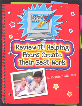 Review It! Helping Peers Create Their Best Work (Information Explorer Junior)