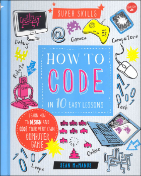 How to Code in 10 Easy Lessons (Super Skills)