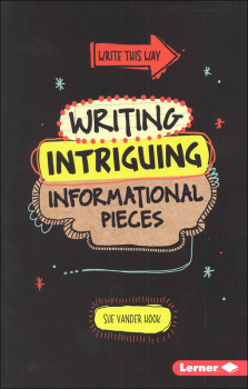 Writing Intriguing Informational Pieces (Write This Way)