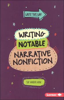 Writing Notable Narrative Nonfiction (Write This Way)