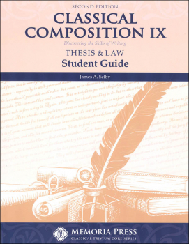 Classical Composition IX: Thesis & Law Student Book Second Edition