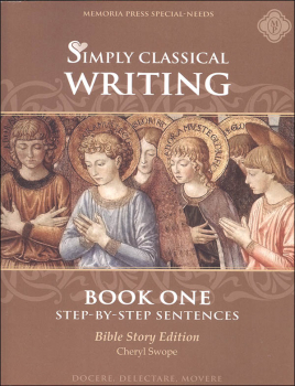 Simply Classical Writing: Step-by-Step Sentences Book 1 (Bible Story Edition)