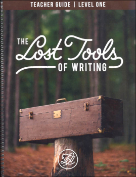 Lost Tools of Writing: Level One Teacher Guide