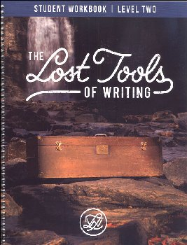 Lost Tools of Writing: Level Two Student Workbook 2nd Edition