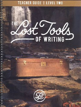 Lost Tools of Writing: Level Two Teacher Guide 2nd Edition