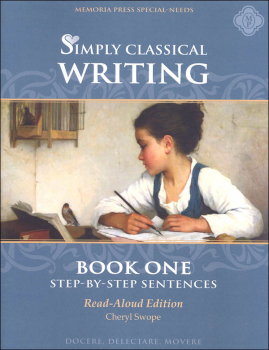 Simply Classical Writing: Step-by-Step Sentences Book 1 (Read-Aloud Edition)