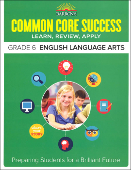 Barron's Common Core Success: Grade 6 English Language Arts