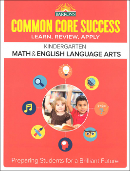 Barron's Common Core Success: Kindergarten Math & English Language Arts