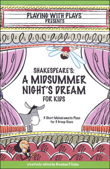 Playing with Plays Presents: Shakespeare's Midsummer Night's Dream for Kids