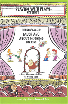 Playing with Plays Presents: Shakespeare's Much Ado About Nothing