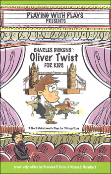 Playing with Plays Presents: Charles Dickens' Oliver Twist for Kids