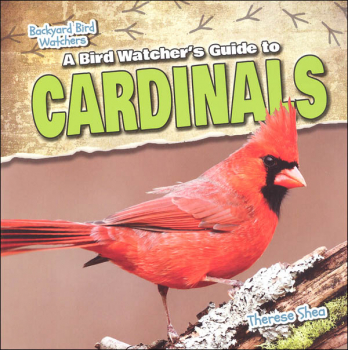 Bird Watcher's Guide to Cardinals (Backyard Bird Watchers)