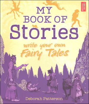 My Book of Stories - Write Your Own Fairy Tales