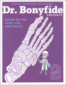 Dr. Bonyfide Presents Bones of the Foot, Leg, and Pelvis Book 2