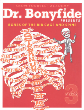 Dr. Bonyfide Presents Bones of the Rib Cage and Spine Book 3