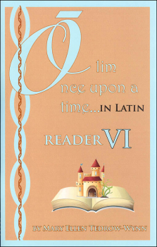 Once Upon a Time (Olim in Latin) Reader VI