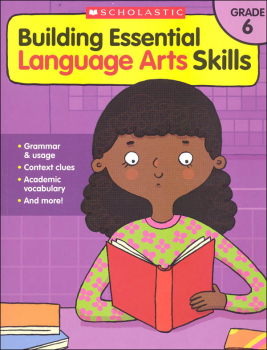 Building Essential Language Arts Skills Grade 6