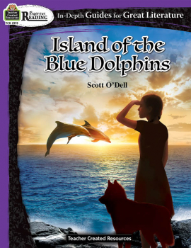 Island of the Blue Dolphins In-Depth Guides for Great Literature (Rigorous Reading)