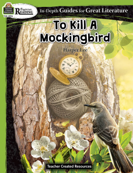 To Kill a Mockingbird In-Depth Guides for Great Literature (Rigorous Reading)
