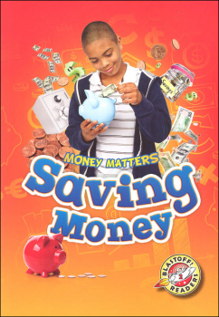 Saving Money (Money Matters Blastoff Readers - Level 2)