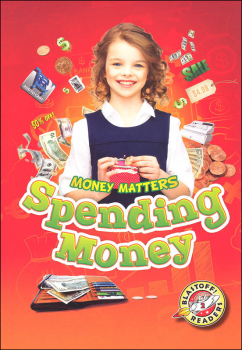 Spending Money (Money Matters Blastoff Readers - Level 2)