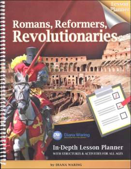 Romans, Reformers, Revolutionaries In-Depth Lesson Planner