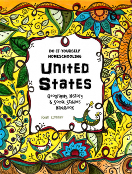 Do-It-Yourself Homeschooling United States Geography, History & Social Studies Handbook