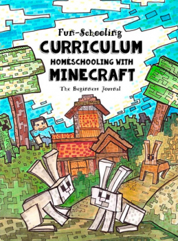 Fun-Schooling Curriculum Homeschooling with Minecraft