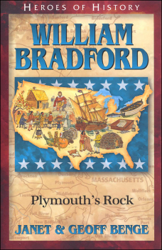 William Bradford: Plymouth's Rock (Heroes Of History)