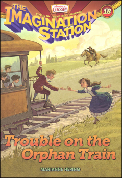 Trouble on the Orphan Train - Book 18 (Imagination Station)