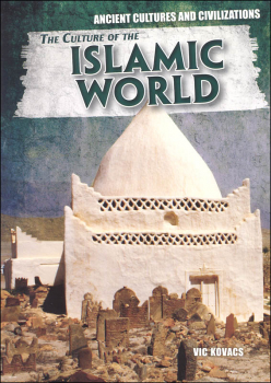 Culture of the Islamic World (Ancient Cultures and Civilizations)