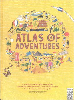 Atlas of Adventures: Collection of Natural Wonders, Exciting Experiences and Fun Festivities